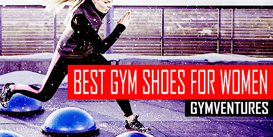 10 Best Gym Shoes for Women (& Buying Guide)