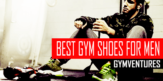 10 Best Gym Shoes for Men (& Buying Guide for 2020)