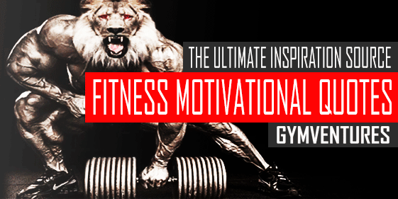 23 Inspiring Fitness Motivational Quotes to Get You Going