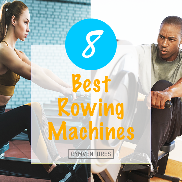 11 Best Rowing Machines for Your Home