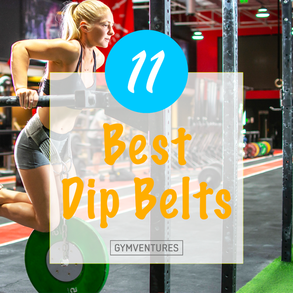 11 Best Dip Belts for a Killer Workout