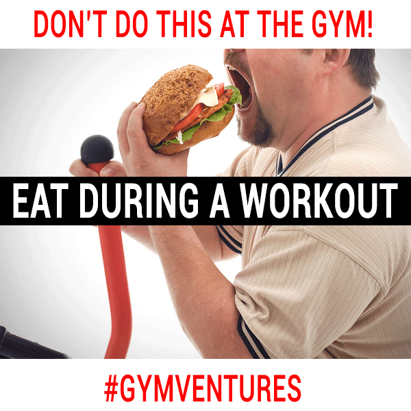 DON'T-EAT-DURING-A-WORKOUT