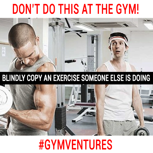 NEVER-BLINDLY-COPY-AN-EXERCISE-SOMEONE-ELSE-IS-DOING