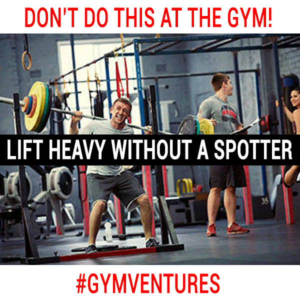 NEVER-LIFT-HEAVY-WITHOUT-A-SPOTTER